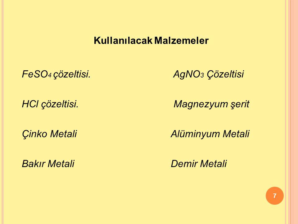 8 Teorik bilgi:  Bilindiği gibi metaller elektron vererek bileşik yaparlar, yani elektropozitiftirler.