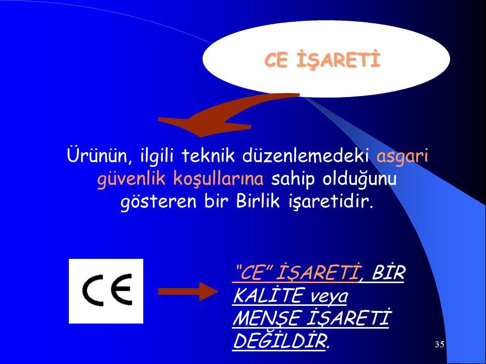 34 İŞARETİ Yeni Yaklaşım Direktifleri kapsamına giren ürünlere iliştirilmesi gereken bir işarettir.