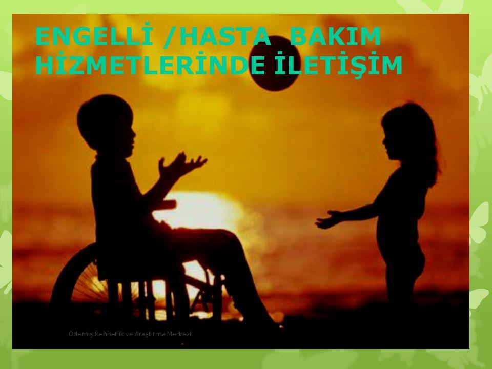 Tüm bunlar doğrultusunda;  Bir Engelli veya Hastanıza ayırdığınız zaman az da olsa zamanın tamamını onlara ayırın.