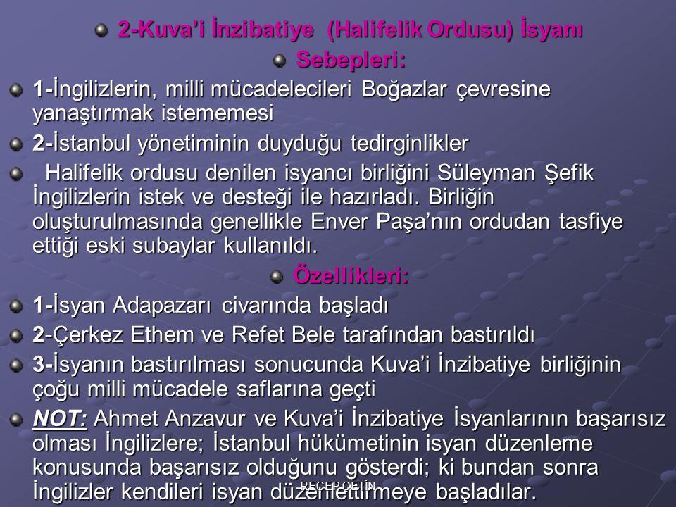 B-İstanbul Yönetimi ile İşgalcilerin Düzenlettirdiği İsyanlar 1-Bozkır-Zeynel Abidin İsyanı (27 Eylül-4 Ekim 1919) 1-Milli mücadeleye karşı çıkan ilk isyandır 2-Padişah taraftarı bir isyandır 3-Konya havalisinde çıkmıştır.