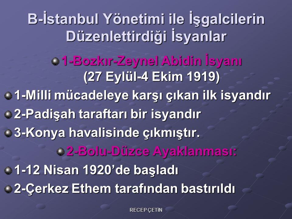 3-Çapanoğulları İsyanı (15 Mayıs-27 Ağustos 1920) 1-Yozgat, Çorum ve Tokat havalisinde etkili oldu 2-Bölgedeki Aleviler de kullanılmak istendi 3-Çerkez Ethem tarafından bastırıldı 4-Delibaş Mehmet(Konya İsyanı) (2 Ekim-15 Kasım 1920) 1-Halifelik taraftarı bir isyandır 2-Konya ve Isparta'da etkili oldu 3-İsyanın çıkarılmasında İngiliz, Fransız, İtalyan ve Yunanlılar etkili oldu 4-Milli kuvvetler karşısında tutunamayan Delibaş Mehmet önce Fransızlara sonra Yunanlılara sığınmıştır.
