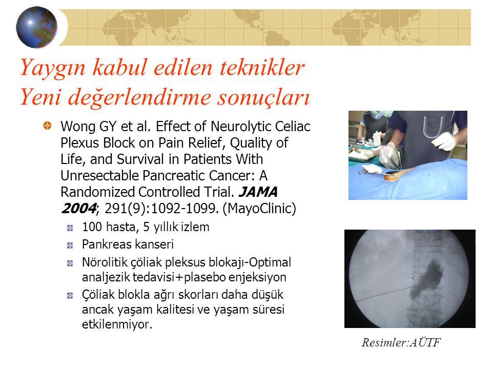 Yaygın kabul edilen teknikler Yeni değerlendirme sonuçları Wong GY et al. Effect of Neurolytic Celiac Plexus Block on Pain Relief, Quality of Life, an