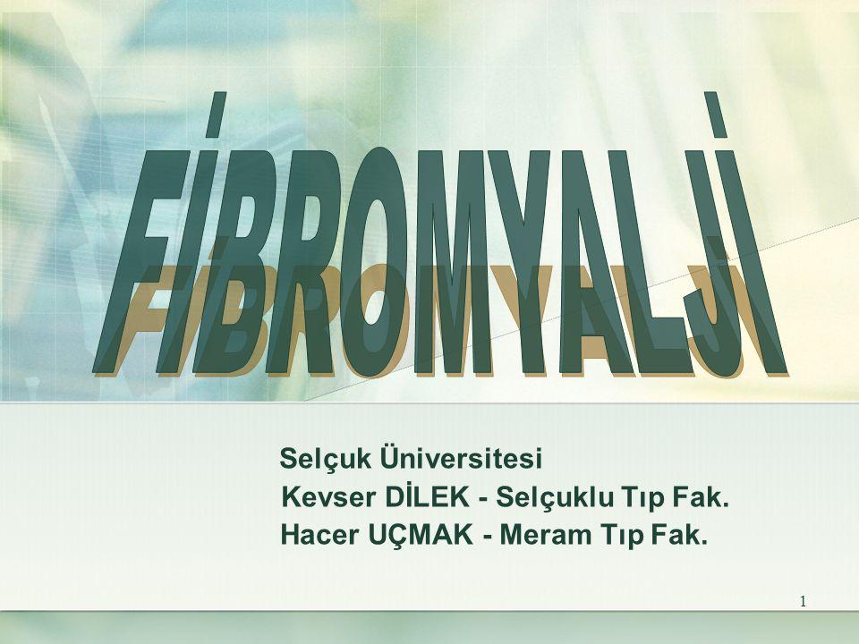 1 Selçuk Üniversitesi Kevser DİLEK - Selçuklu Tıp Fak. Hacer UÇMAK - Meram Tıp Fak.