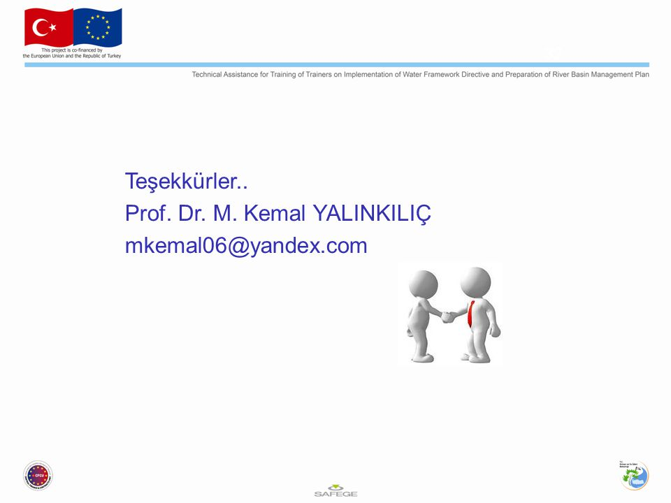 Teşekkürler.. Prof. Dr. M. Kemal YALINKILIÇ mkemal06@yandex.com 32