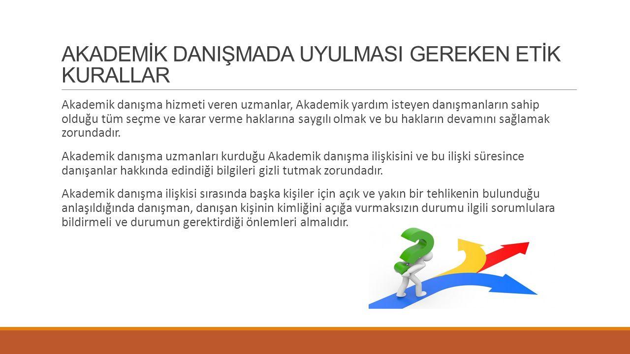 AKADEMİK DANIŞMADA KULLANILABİLECEK BAZI TEKNİKLER 1.