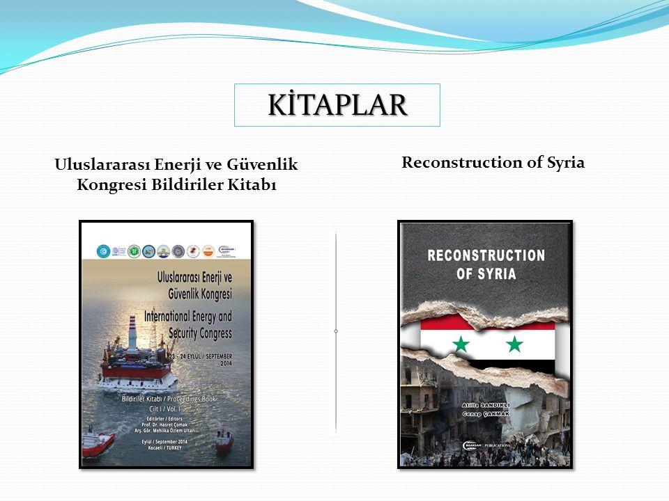 Uluslararası Enerji ve Güvenlik Kongresi Bildiriler Kitabı Reconstruction of Syria KİTAPLAR