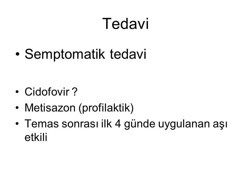Tedavi Semptomatik tedavi Cidofovir .
