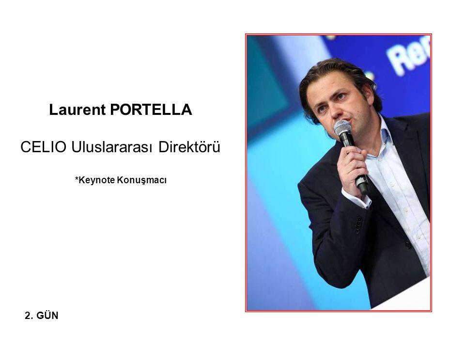 Laurent PORTELLA CELIO Uluslararası Direktörü *Keynote Konuşmacı 2. GÜN
