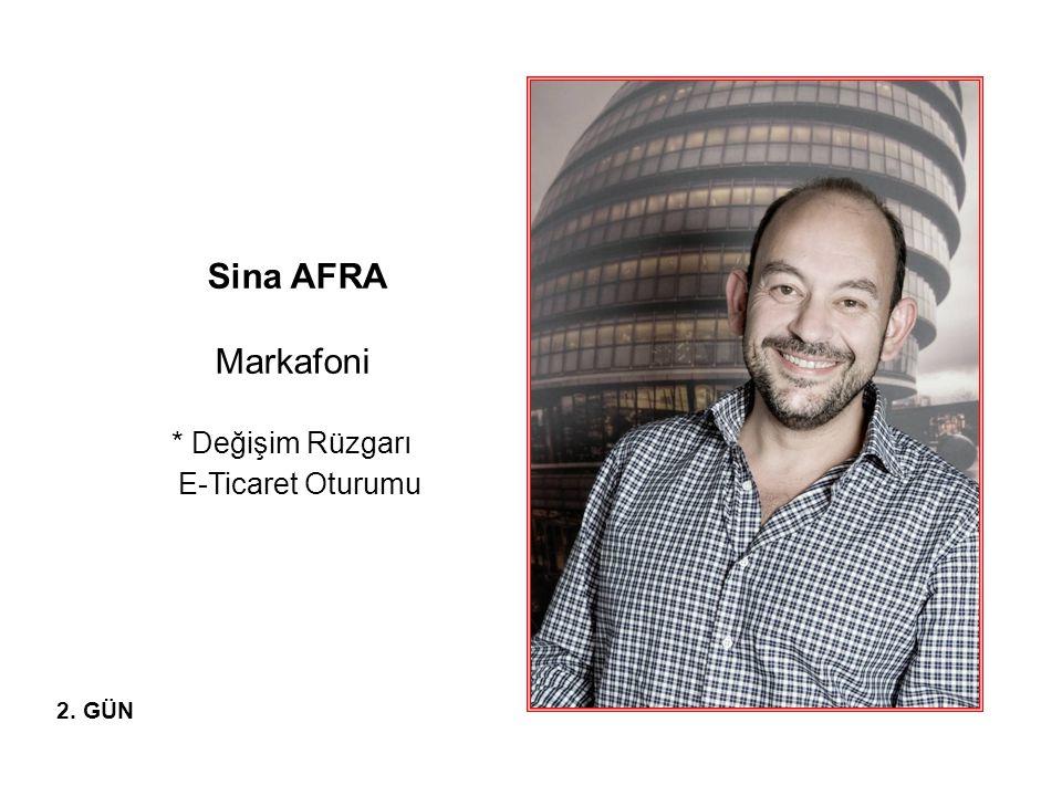 2. GÜN Sina AFRA Markafoni * Değişim Rüzgarı E-Ticaret Oturumu
