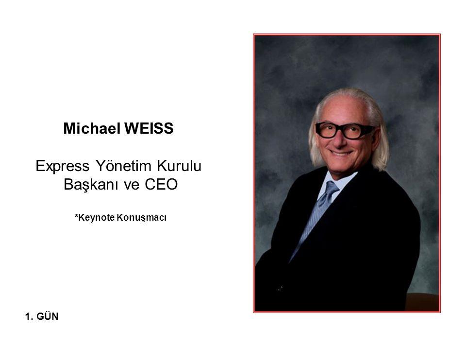 Michael WEISS Express Yönetim Kurulu Başkanı ve CEO *Keynote Konuşmacı 1. GÜN