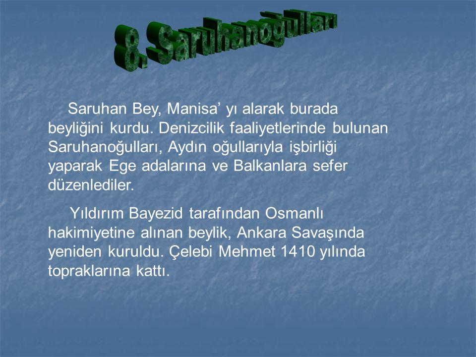 Beylik Muğla ve çevresinde Türkmenlerden menteşe bey tarafından kuruldu. Denizcilikle uğraşa nbeylik Mesut Bey zamanında en parlak dönemini yaşadı. Bu