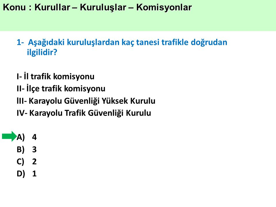 1- Aşağıdaki kuruluşlardan kaç tanesi trafikle doğrudan ilgilidir.