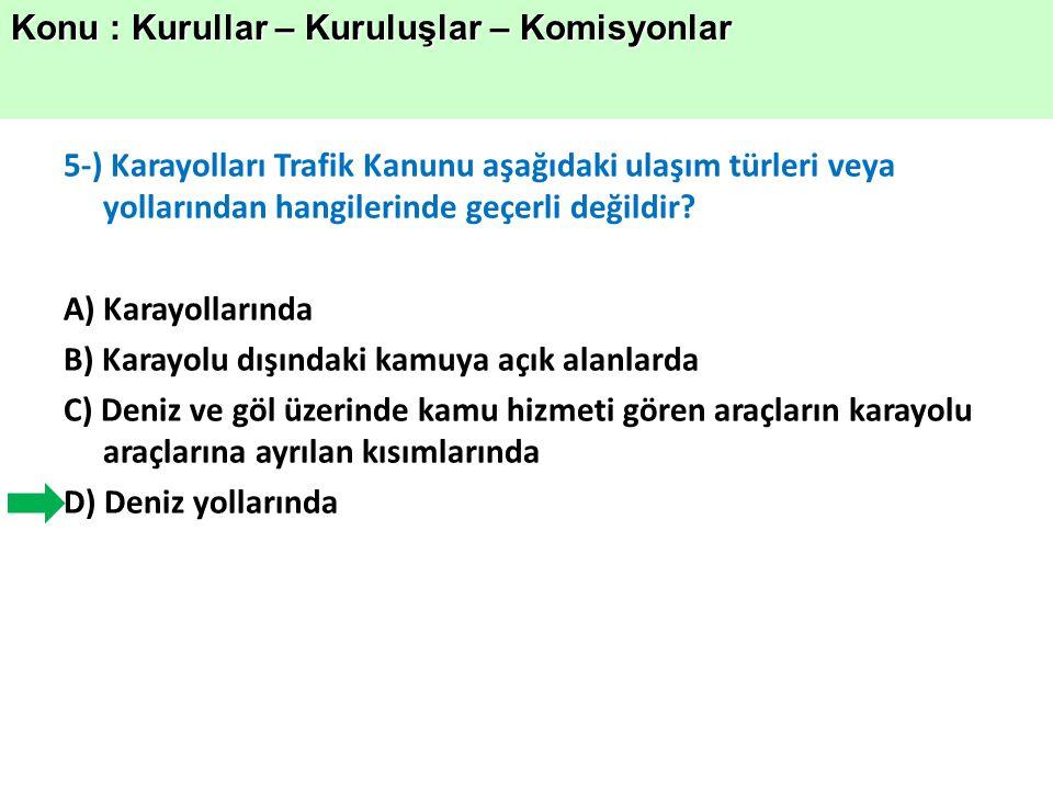 5-) Karayolları Trafik Kanunu aşağıdaki ulaşım türleri veya yollarından hangilerinde geçerli değildir.