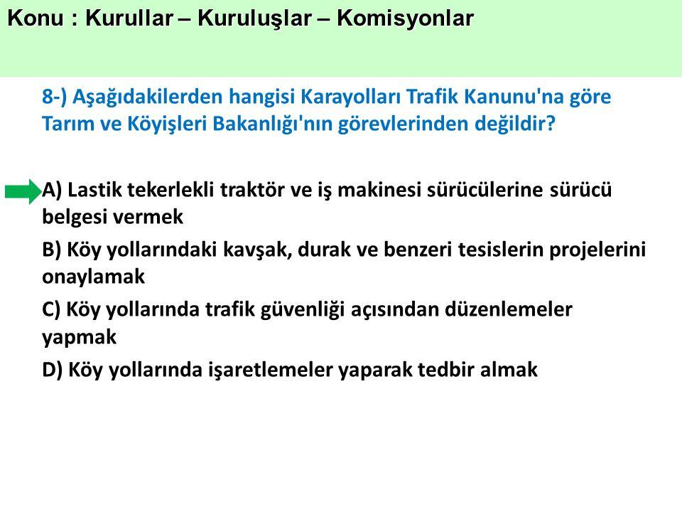 9-) Belediye sınırları içinde, karayolunu etkileyecek yapım çalışmaları için aşağıdakilerin hangisinden izin alınması gerekir.