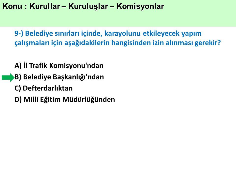 10-) Aşağıdakilerden hangisi İl trafik Komisyonunun görevlerinden değildir.