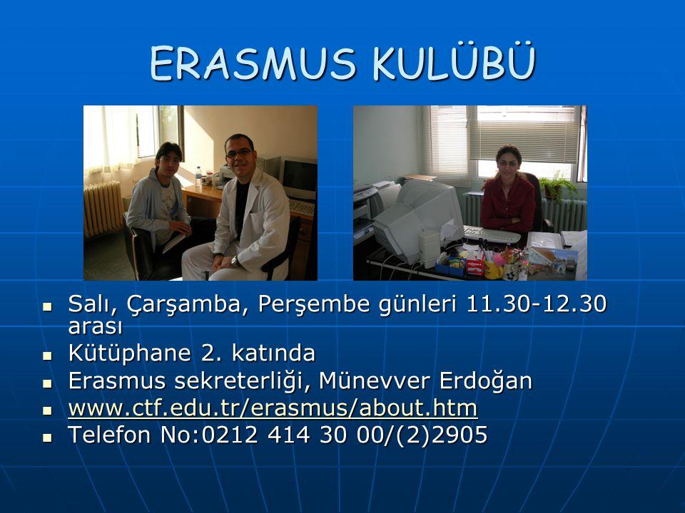ERASMUS KULÜBÜ Salı, Çarşamba, Perşembe günleri 11.30-12.30 arası Salı, Çarşamba, Perşembe günleri 11.30-12.30 arası Kütüphane 2.