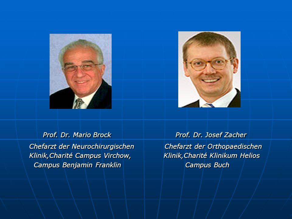 Prof. Dr. Mario Brock Prof. Dr. Josef Zacher Prof. Dr. Mario Brock Prof. Dr. Josef Zacher Chefarzt der Neurochirurgischen Chefarzt der Orthopaedischen