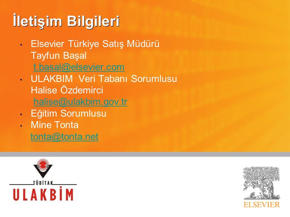 İletişim Bilgileri Elsevier Türkiye Satış Müdürü Tayfun Başal t.basal@elsevier.com ULAKBIM Veri Tabanı Sorumlusu Halise Özdemirci halise@ulakbim.gov.tr Eğitim Sorumlusu Mine Tonta tonta@tonta.net