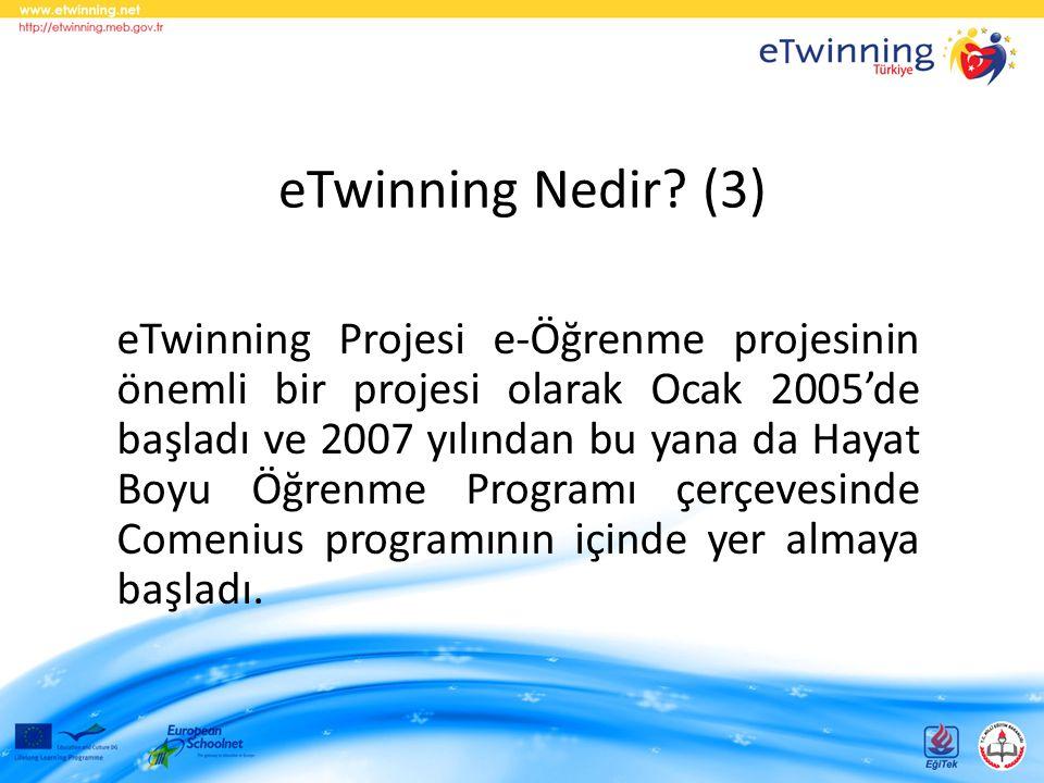 eTwinning Nedir? (3) eTwinning Projesi e-Öğrenme projesinin önemli bir projesi olarak Ocak 2005'de başladı ve 2007 yılından bu yana da Hayat Boyu Öğre