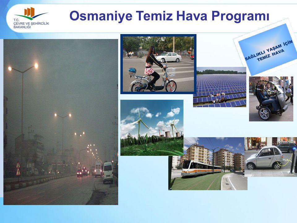 Osmaniye Temiz Hava Programı SAĞLIKLI YAŞAM İÇİN TEMİZ HAVA