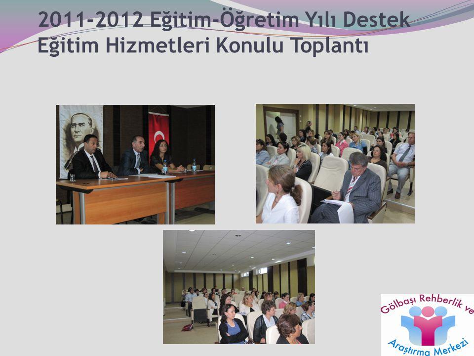 2011-2012 Eğitim-Öğretim Yılı Destek Eğitim Hizmetleri Konulu Toplantı 21