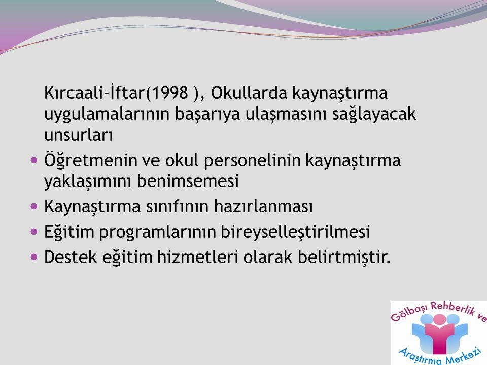 Kırcaali-İftar(1998 ), Okullarda kaynaştırma uygulamalarının başarıya ulaşmasını sağlayacak unsurları Öğretmenin ve okul personelinin kaynaştırma yakl