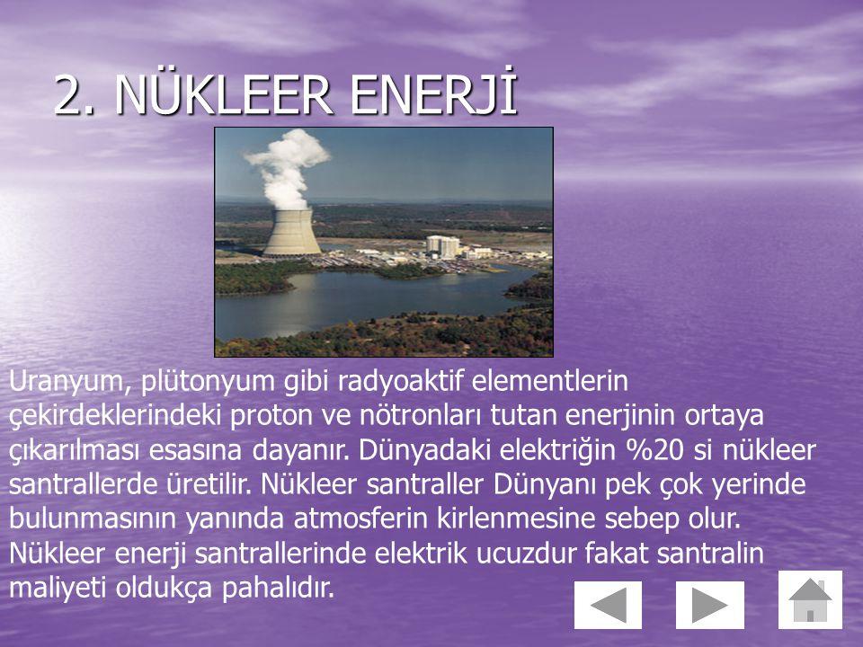 1. FOSİL YAKITLAR Kömür, petrol, doğalgaz gibi fosil yakıtlar en çok termik santrallerde elektrik enerjisi üretmek için kullanılmaktadır. Günlük hayat