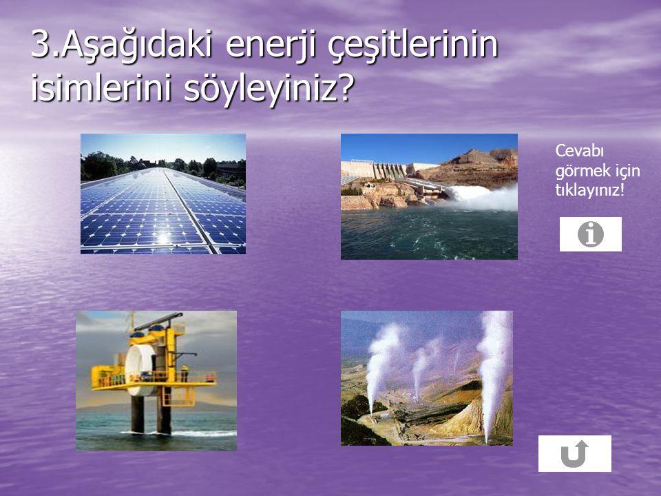 2. AŞAGIDAKİLERDEN HANGİSİ YENİLENEBİLİR ENERJİ ÇEŞİTLERİNDEN BİRİ DEGİLDİR? A.RÜZGAR ENERJİSİ A.RÜZGAR ENERJİSİ B.DALGA ENERJİSİ B.DALGA ENERJİSİ C.N