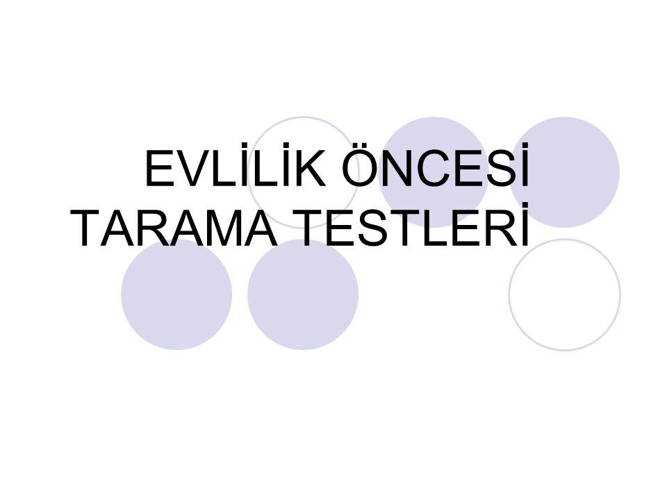 EVLİLİK ÖNCESİ TARAMA TESTLERİ