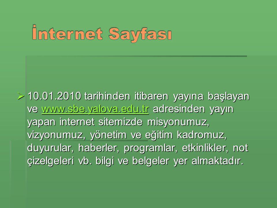  10.01.2010 tarihinden itibaren yayına başlayan ve www.sbe.yalova.edu.tr adresinden yayın yapan internet sitemizde misyonumuz, vizyonumuz, yönetim ve