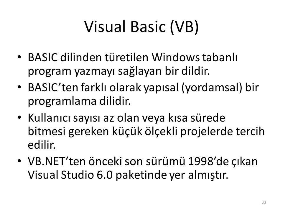 Visual Basic (VB) BASIC dilinden türetilen Windows tabanlı program yazmayı sağlayan bir dildir. BASIC'ten farklı olarak yapısal (yordamsal) bir progra