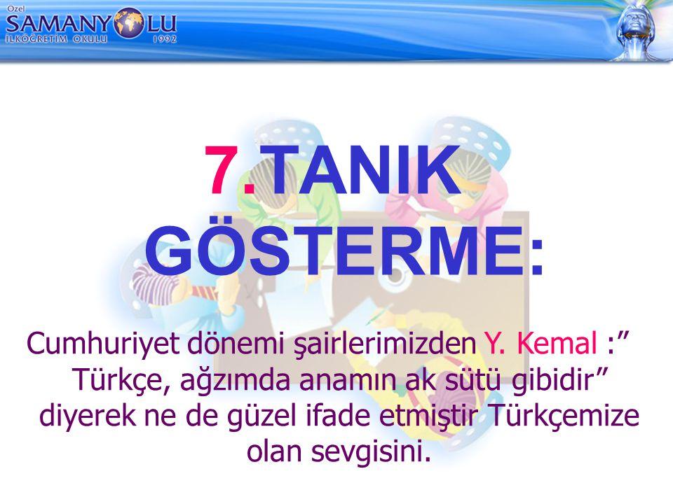 7.TANIK GÖSTERME: Cumhuriyet dönemi şairlerimizden Y.