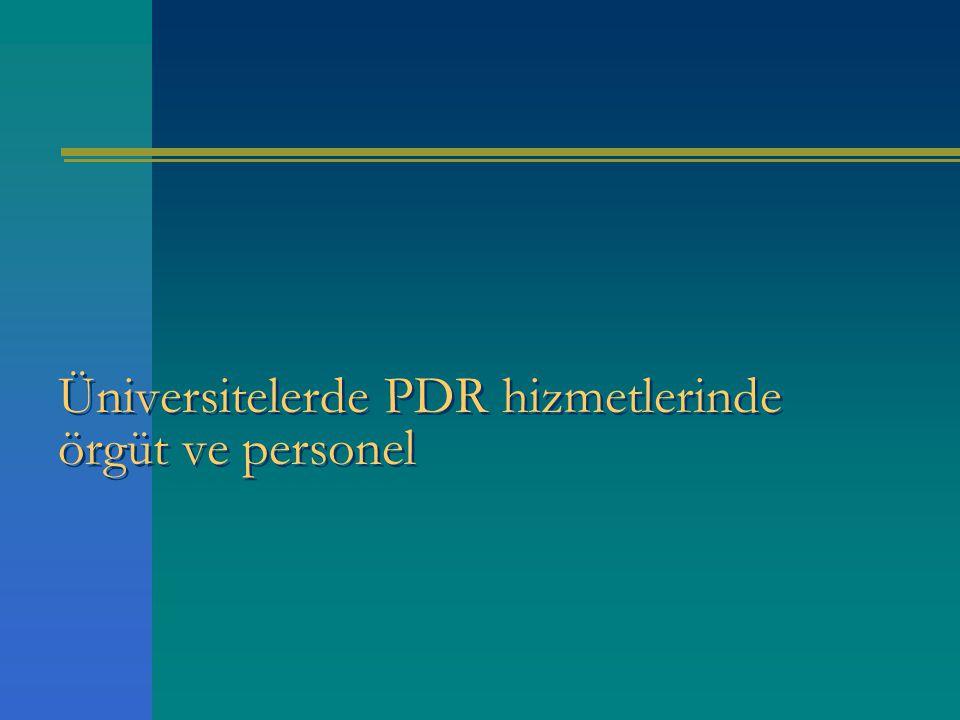 Üniversitelerde PDR hizmetlerinde örgüt ve personel