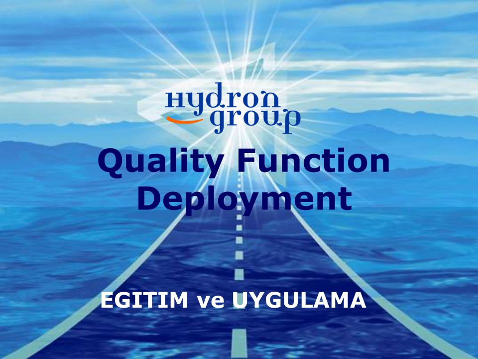 Quality Function Deployment EGITIM ve UYGULAMA