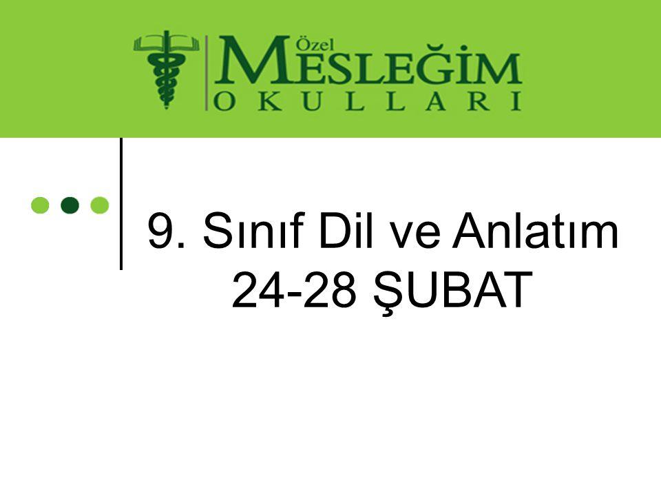 9. Sınıf Dil ve Anlatım 24-28 ŞUBAT