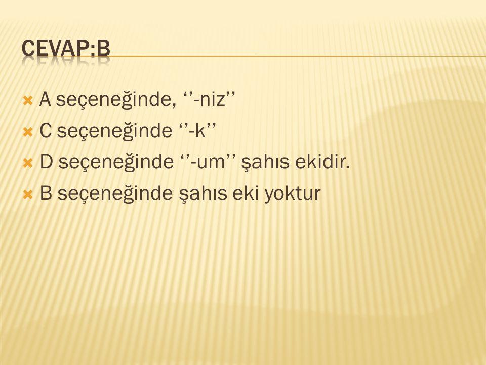  -mış eki aşağıdaki cümlelerin hangisinde görülen bir durumu anlatmaktadır .