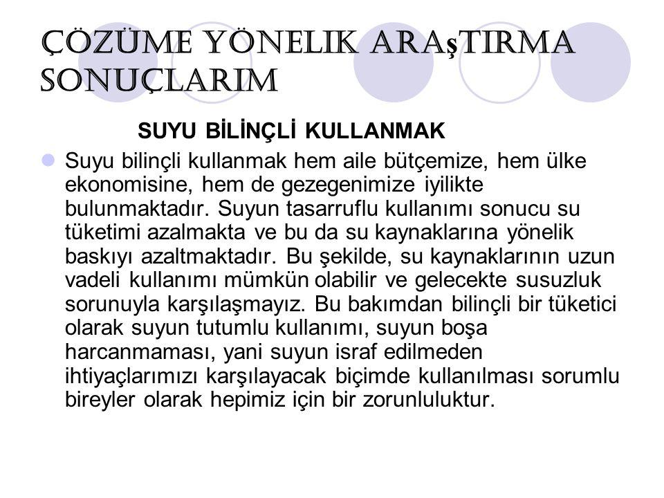 Çözümüme Yönelik Yapılan Öneriler Ablam: bu öneriyi gerçekten çok beğendim.Türkiye'mize yararı olursa bütün herkeze yapması için elimden geleni yaparım evime yaptırırım.aslında çeşme yerine dokunmatik bir alet olsa hem tasarruf eder hem de aynı suyu arıtarak kullanmak daha iyi olurdu.ama buda güzel olmuş.