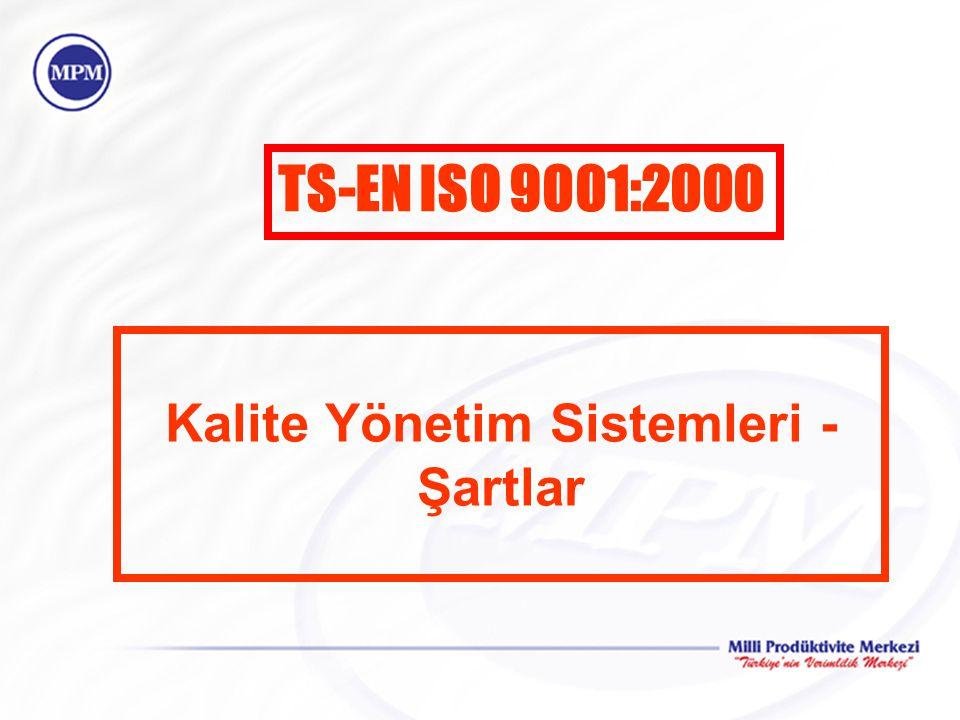Kalite Yönetim Sistemleri - Şartlar TS-EN ISO 9001:2000