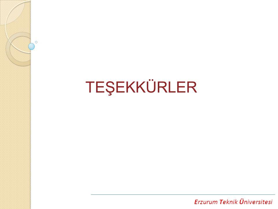 Erzurum Teknik Üniversitesi TEŞEKKÜRLER