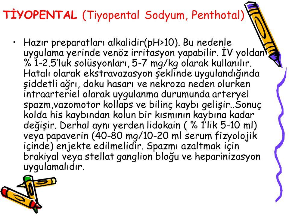 TİYOPENTAL (Tiyopental Sodyum, Penthotal) Hazır preparatları alkalidir(pH>10). Bu nedenle uygulama yerinde venöz irritasyon yapabilir. İV yoldan % 1-2