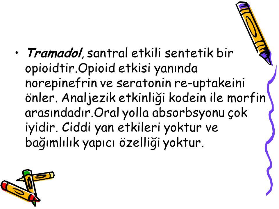 Tramadol, santral etkili sentetik bir opioidtir.Opioid etkisi yanında norepinefrin ve seratonin re-uptakeini önler. Analjezik etkinliği kodein ile mor
