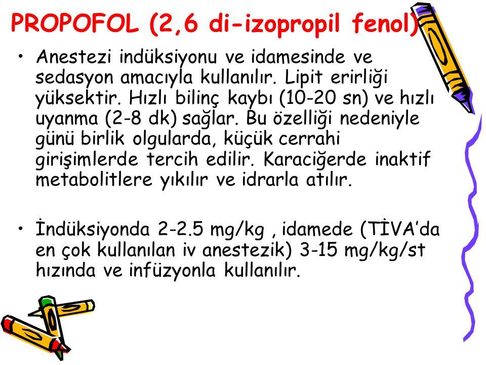 PROPOFOL (2,6 di-izopropil fenol) Anestezi indüksiyonu ve idamesinde ve sedasyon amacıyla kullanılır. Lipit erirliği yüksektir. Hızlı bilinç kaybı (10