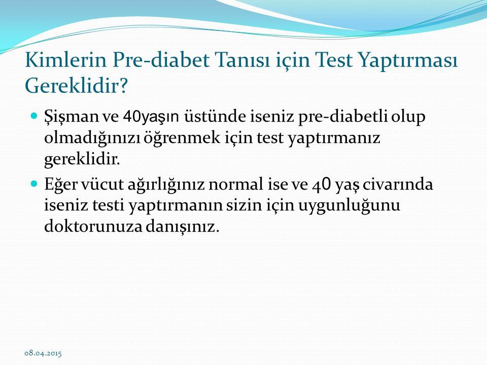 Kimlerin Pre-diabet Tanısı için Test Yaptırması Gereklidir.