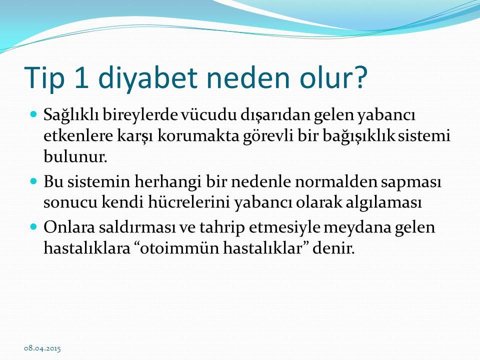 Tip 1 diyabet neden olur.Tip 1 diyabet de otoimmün hastalıklar grubuna dahildir.