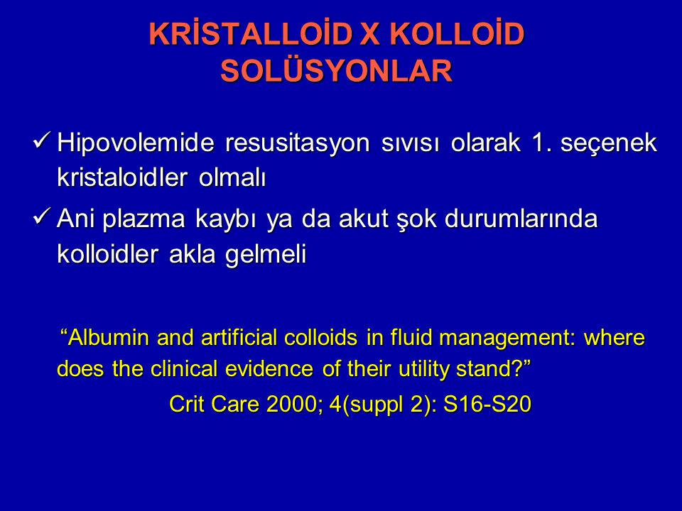 Hipovolemide resusitasyon sıvısı olarak 1. seçenek kristaloidler olmalı Hipovolemide resusitasyon sıvısı olarak 1. seçenek kristaloidler olmalı Ani pl