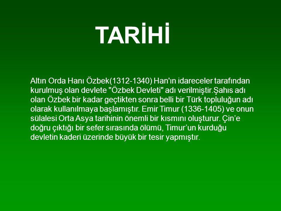 TARİHİ Altın Orda Hanı Özbek(1312-1340) Han'ın idareceler tarafından kurulmuş olan devlete