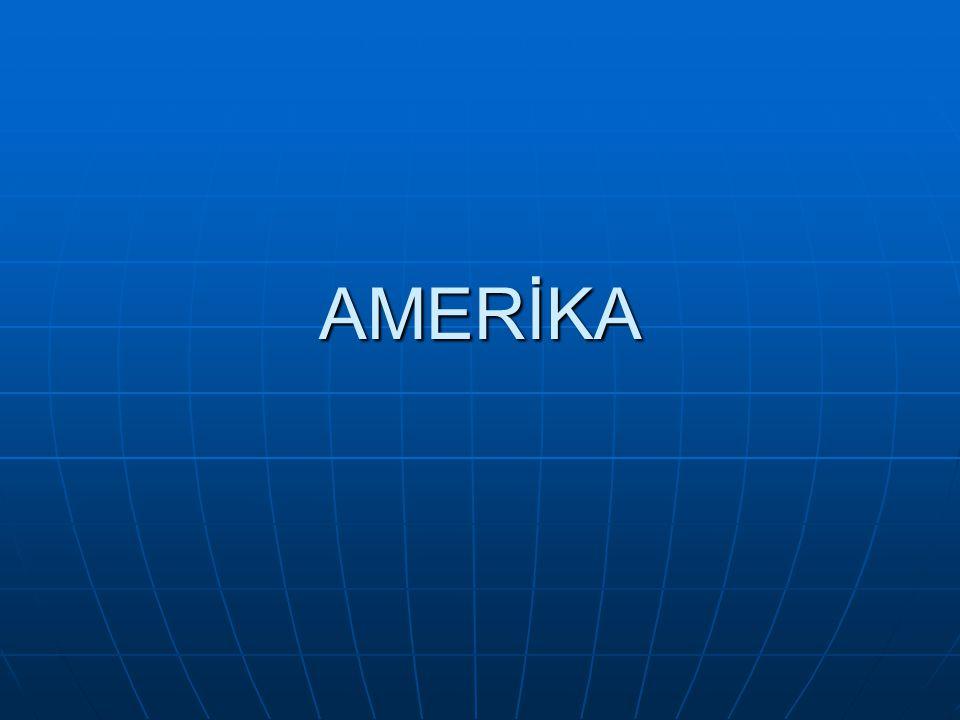 AMERİKA Amerika Birleşik Devletleri, kısaca ABD, Kuzey Amerika kıtasında yer alan, 50 eyaletten oluşan federal bir devlet.