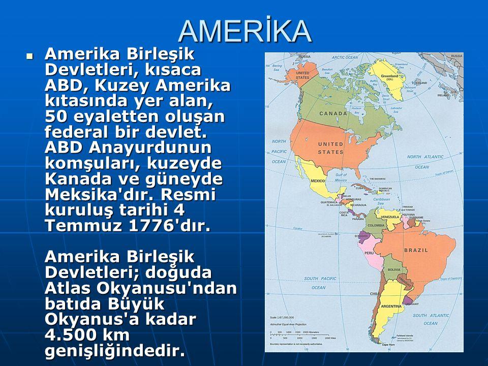 AMERİKA Alaska ve Hawai yi de içine alan Amerika Birleşik Devletleri nin 9 milyon kilometrekareden fazla yüzölçümü vardır.