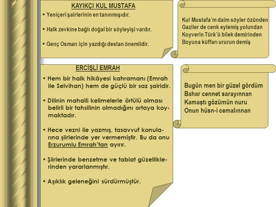 KAYIKÇI KUL MUSTAFA  Yeniçeri şairlerinin en tanınmışıdır.