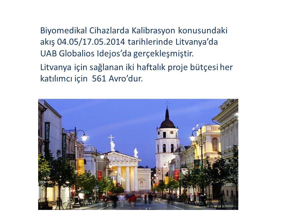 Biyomedikal Cihazlarda Kalibrasyon konusundaki akış 04.05/17.05.2014 tarihlerinde Litvanya'da UAB Globalios Idejos'da gerçekleşmiştir. Litvanya için s